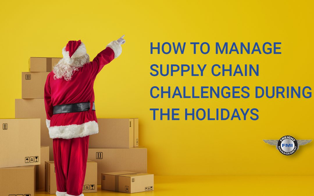 How to Manage Holiday Supply Chain Challenges