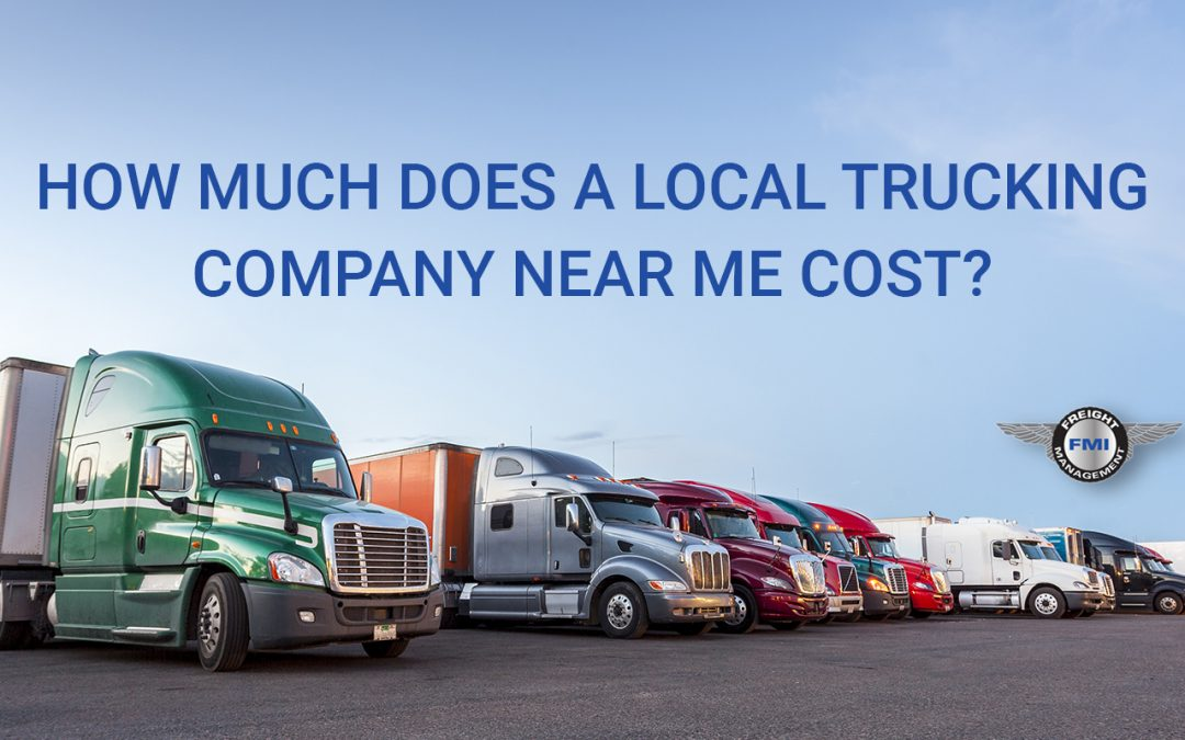 Local Trucking Companies Near Me: How Much Does Moving Freight Cost?